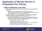 application of nexgen burner to powerplant fire testing