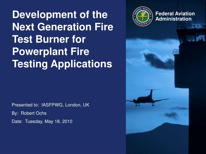 development of the next generation fire test burner for powerplant fire testing applications n.