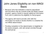 john jones eligibility on non magi basis