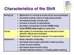 characteristics of the shift