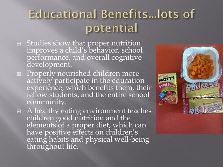 Educational Benefits...lots of potential