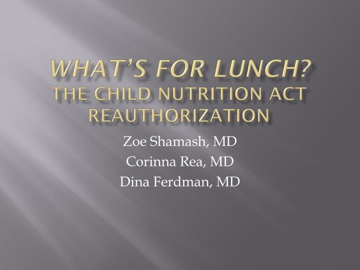 What s for lunch the child nutrition act reauthorization