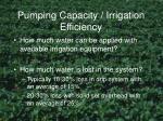 pumping capacity irrigation efficiency