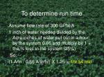 to determine run time