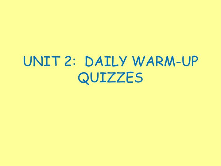 unit 2 daily warm up quizzes n.