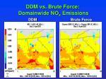 ddm vs brute force domainwide no x emissions