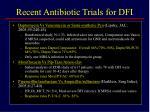 recent antibiotic trials for dfi1