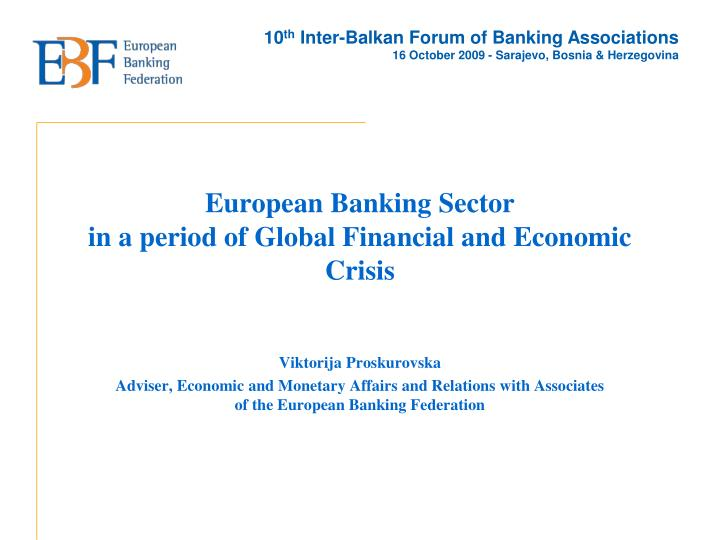 european banking sector in a period of global financial and economic crisis n.