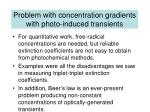 problem with concentration gradients with photo induced transients