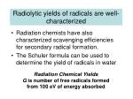 radiolytic yields of radicals are well characterized
