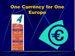 one currency for one europe4