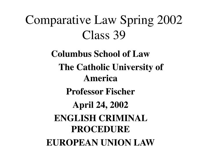 comparative law spring 2002 class 39 n.