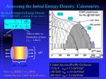 assessing the initial energy density calorimetry