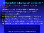 thermalization in elementary collisions1