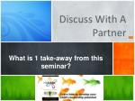 what is 1 take away from this seminar