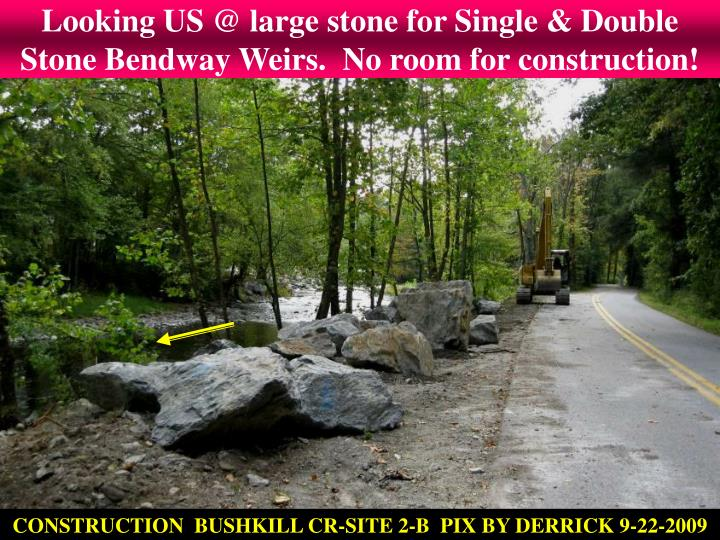 Looking US @ large stone for Single & Double Stone Bendway Weirs.  No room for construction!