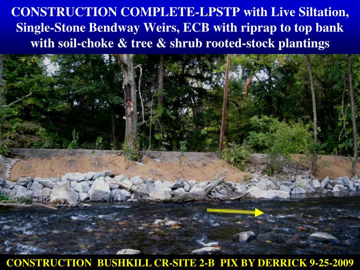 CONSTRUCTION COMPLETE-LPSTP with Live Siltation, Single-Stone Bendway Weirs, ECB with riprap to top bank with soil-choke & tree & shrub rooted-stock plantings
