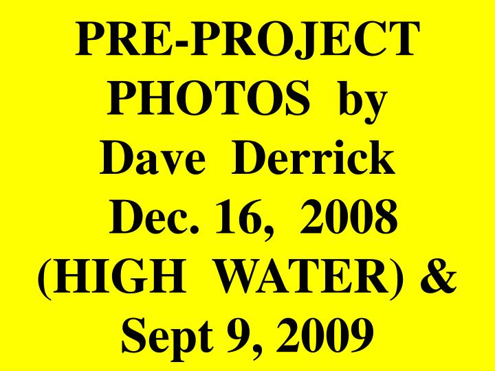 PRE-PROJECT  PHOTOS  by