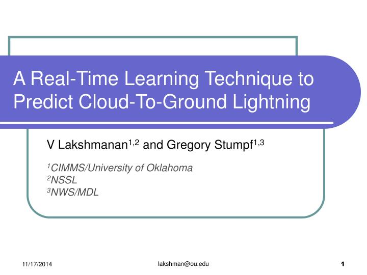 a real time learning technique to predict cloud to ground lightning n.