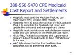 388 550 5470 cpe medicaid cost report and settlements