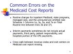 common errors on the medicaid cost reports