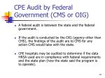 cpe audit by federal government cms or oig