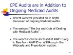 cpe audits are in addition to ongoing medicaid audits