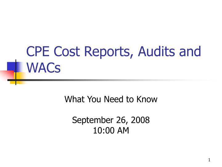 cpe cost reports audits and wacs n.