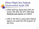 when might the federal government audit cpe
