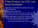 a new product the cqt was being developed
