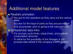 additional model features