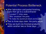 potential process bottleneck