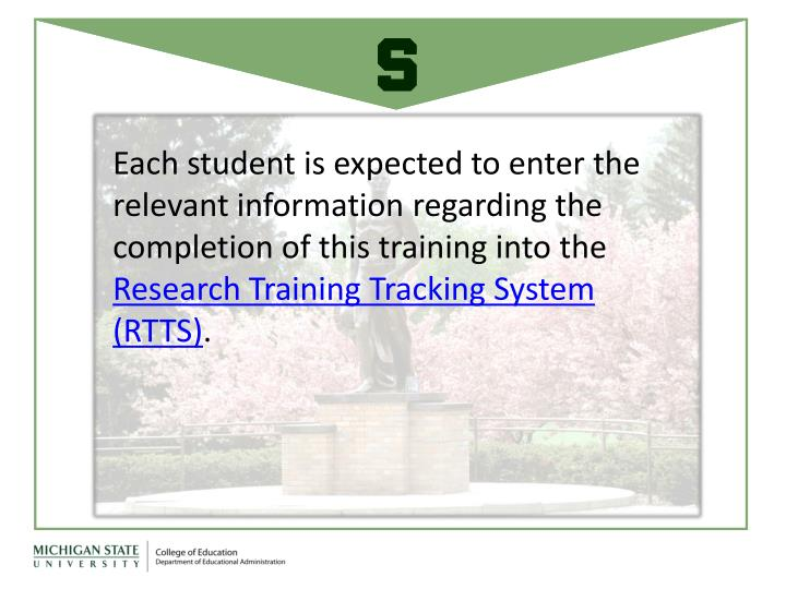 Each student is expected to enter the relevant information regarding the completion of this training into the