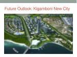 future outlook kigamboni new city