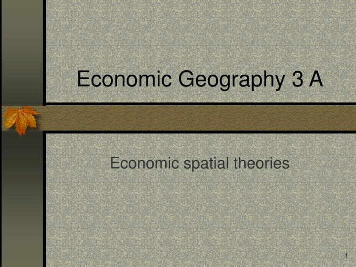 economic geography 3 a n.