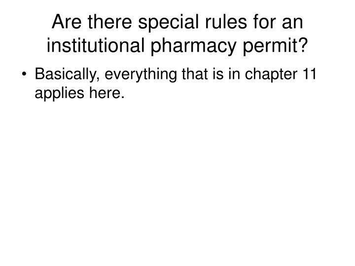 Are there special rules for an institutional pharmacy permit?