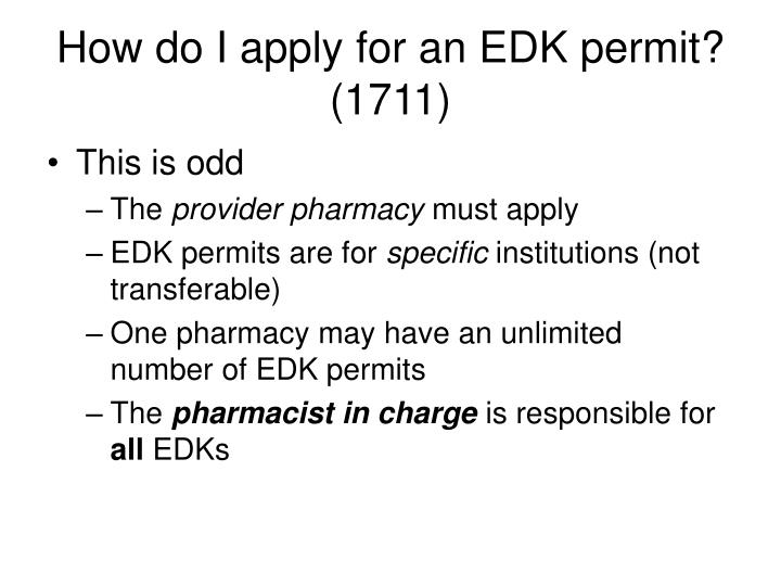 How do I apply for an EDK permit? (1711)