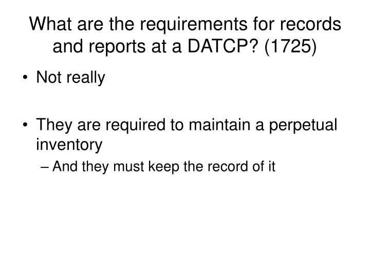 What are the requirements for records and reports at a DATCP? (1725)