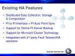 existing ha features