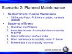 scenario 2 planned maintenance