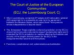 the court of justice of the european communities ecj the luxembourg court c