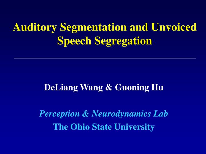 auditory segmentation and unvoiced speech segregation n.