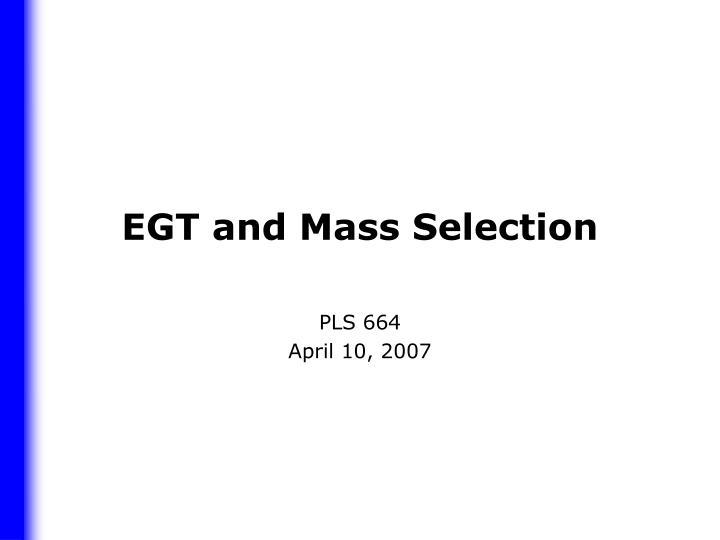 egt and mass selection n.