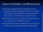 export subsidies and restrictions