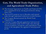 gatt the world trade organization and agricultural trade policy