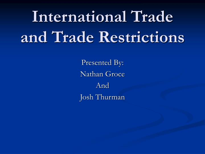international trade and trade restrictions n.