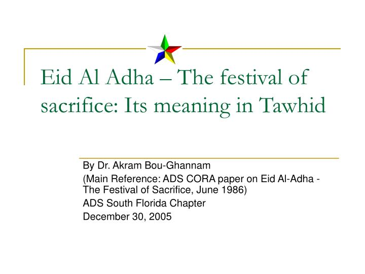 PPT - Eid Al Adha – The festival of sacrifice: Its meaning in Tawhid