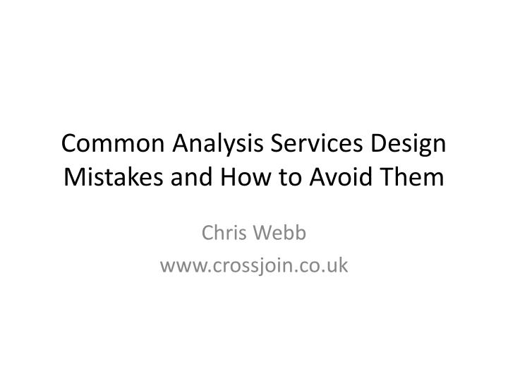 common analysis services design mistakes and how to avoid them n.