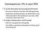 consequences etl in your dsv