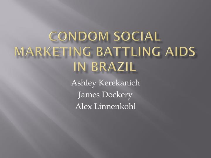 condom social marketing battling aids in brazil n.